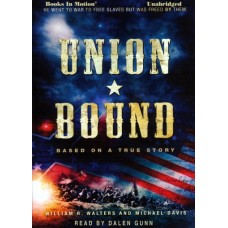 UNION BOUND by William R. Walters and Michael Davis, Read by Dalen Gunn