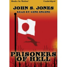 PRISONERS OF HELL by John S. Jones, Read by Gene Engene