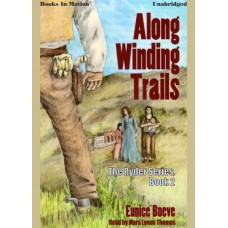 ALONG WINDING TRAILS by Eunice Boeve (The Ryder Series, Book 2), Read by Mara Lynne Thomas