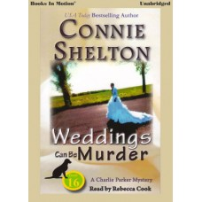 WEDDINGS CAN BE MURDER, by Connie Shelton (A Charlie Parker Series, Book 16), Read by Rebecca Cook