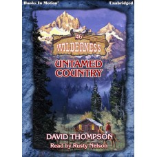 UNTAMED COUNTRY by David Thompson (Wilderness Series, Book 46), Read by Rusty Nelson