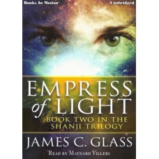 EMPRESS OF LIGHT (aka MEI-LAI-GONG) by James C. Glass (Shanji Trilogy, Book 2), Read by Maynard Villers