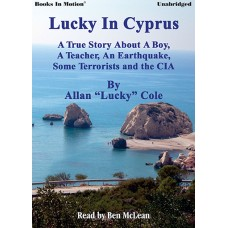 LUCKY IN CYPRUS by Allan Lucky Cole, Read by Ben McLean