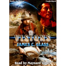 VISIONS by James C. Glass, Read by Maynard Villers
