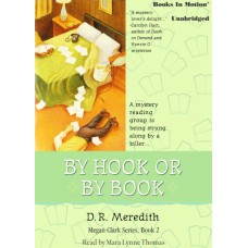 BY HOOK OR BY BOOK by D.R. Meredith (Megan Clark Series, Book 2), Read by Mara Lynne Thomas