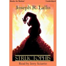 STRUCTOPHIS by Joseph R. Lallo, Read by Jerry Sciarrio