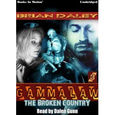 THE BROKEN COUNTRY by Brian Daley (GAMMALAW Series, Book 3), Read by Dalen Gunn