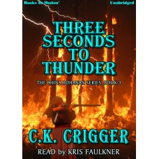THREE SECONDS TO THUNDER by C.K. Crigger (The China Bohannon Series, Book 3), Read by Kris Faulkner