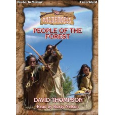 PEOPLE OF THE FOREST by David Thompson (Wilderness Series, Book 50), Read by Rusty Nelson