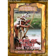 PURE OF HEART by David Thompson (Wilderness Series, Book 54), Read by Rusty Nelson