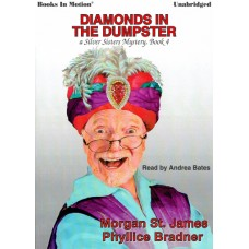 DIAMONDS IN THE DUMPSTER by Morgan St. James and Phyllice Bradner (Silver Sisters Mystery Series, Book 4), Read by Andrea Bates