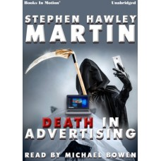 DEATH IN ADVERTISING by Stephen Hawley Martin, Read by Michael Bowen