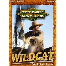 WILDCAT by Wayne Barton and Stan Williams, Read by Rusty Nelson
