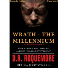 WRATH - THE MILLENNIUM by D.R. Roquemore (Wrath Trilogy, Book 3), Read by Jerry Sciarrio
