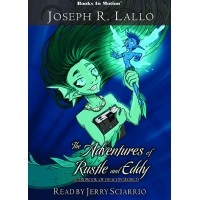 THE ADVENTURES OF RUSTLE AND EDDY by Joseph R. Lallo, Read by Jerry Sciarrio
