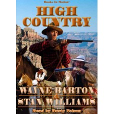 HIGH COUNTRY by Wayne Barton and Stan Williams, Read by Rusty Nelson