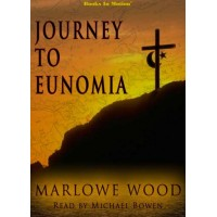 JOURNEY TO EUNOMIA by Marlowe Wood, Read by Michael Bowen