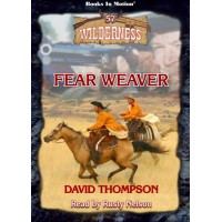 FEAR WEAVER, by David Thompson, (Wilderness Series, Book 57), Read by Rusty Nelson