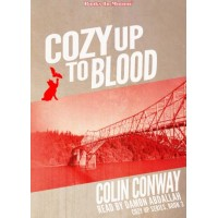 COZY UP TO BLOOD by Colin Conway (Cozy Up Series, Book 3), Read by Damon Abdallah