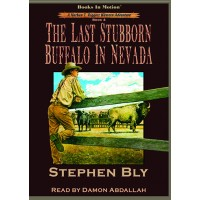 THE LAST STUBBORN BUFFALO IN NEVADA by Stephen Bly (Nathan T. Riggins Western Adventure, Book 4), Read by Damon Abdallah