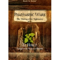 THE WAKING OF THE NIGHTMARES by El Holly (Phantasmic Wars, Book 3), Read by Rebecca Rogers