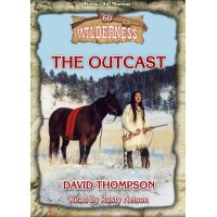 THE OUTCAST by David Thompson (Wilderness Series, Book 60), Read by Rusty Nelson