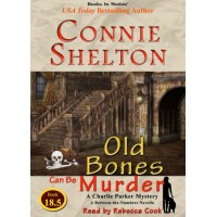 OLD BONES CAN BE MURDER by Connie Shelton (A Charlie Parker Series, Book 18.5), Read by Rebecca Cook