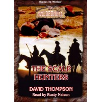 THE SCALP HUNTERS by David Thompson (Wilderness Series, Book 61), Read by Rusty Nelson