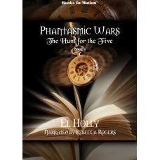 THE HUNT FOR THE FIVE by El Holly (Phantasmic Wars, Book 4), Read by Rebecca Rogers