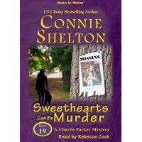 SWEETHEARTS CAN BE MURDER by Connie Shelton (A Charlie Parker Series, Book 19), Read by Rebecca Cook