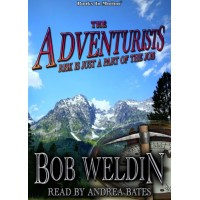 THE ADVENTURISTS by Bob Weldin, Read by Andrea Bates