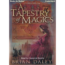 A TAPESTRY OF MAGICS by Brian Daley, Read by Cameron Beierle