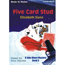FIVE CARD STUD, by Elizabeth Gunn, (Jake Hines Mystery, Book 3), Read by Ron Varela