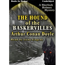 THE HOUND OF THE BASKERVILLES, by Arthur Conan Doyle, Read by Gene Engene