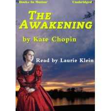 THE AWAKENING, by Kate Chopin, Read by Laurie Klein
